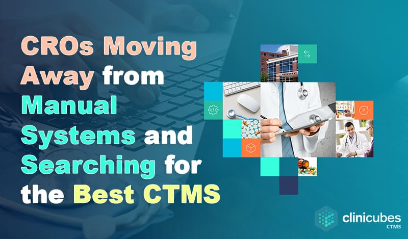 CROs want to improve their study processes, achieve significant benefits and get better visibility to performance metrics.